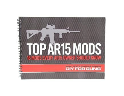 Real Avid Top AR15 Mods Booklet,  Part of the Master Series DIY For Guns